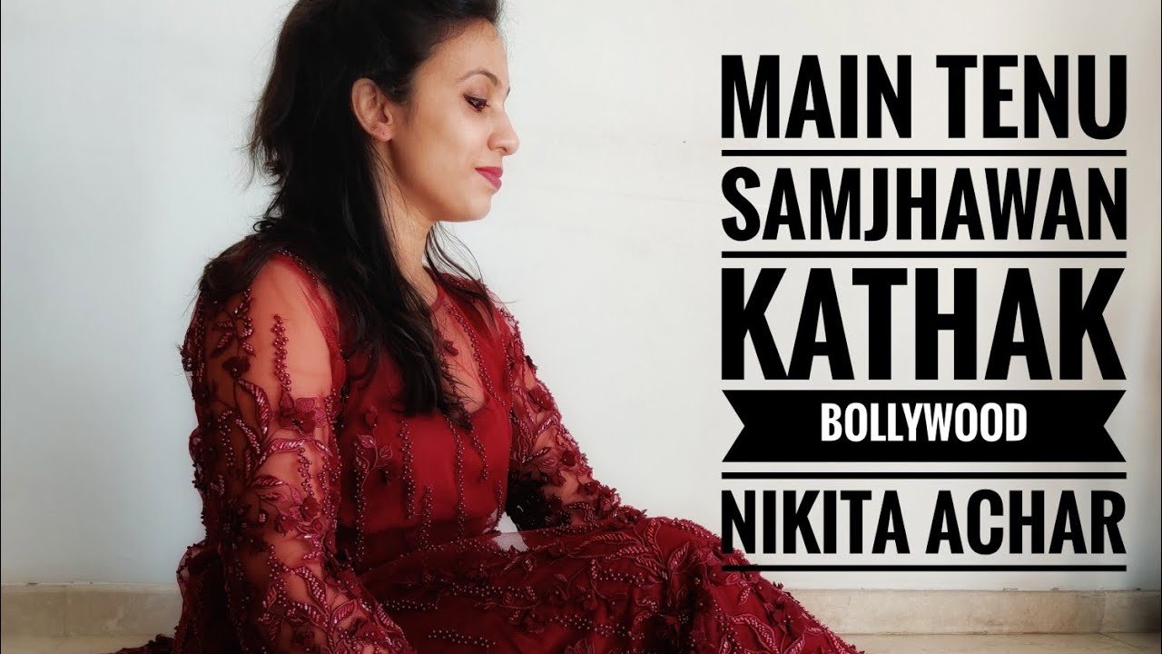 MAIN TENU SAMJHAWAN | Kathak Bollywood Dance Cover | Svetlana Tulasi | Kumar Sharma | Nikita Achar