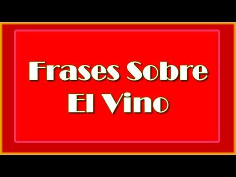Frases Sobre El Vino Frases Célebres Del Vino Frases Al Vino