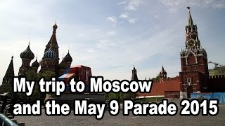 My May 9 Holiday to Russia and Moscow.
