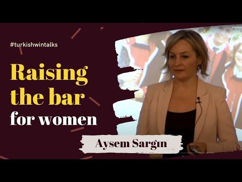 Aysem Sargın | Raising the bar for women
