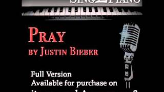 Pray by Justin Bieber (Piano backing - for your cover version) karaoke