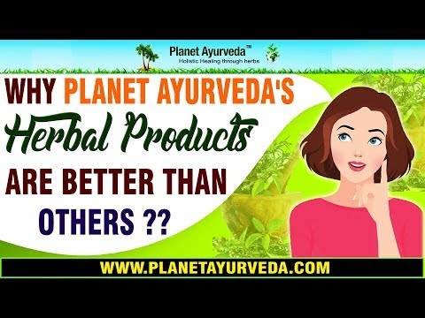 WHY PLANET AYURVEDAS HERBAL PRODUCTS ARE BETTER THAN OTHERS?