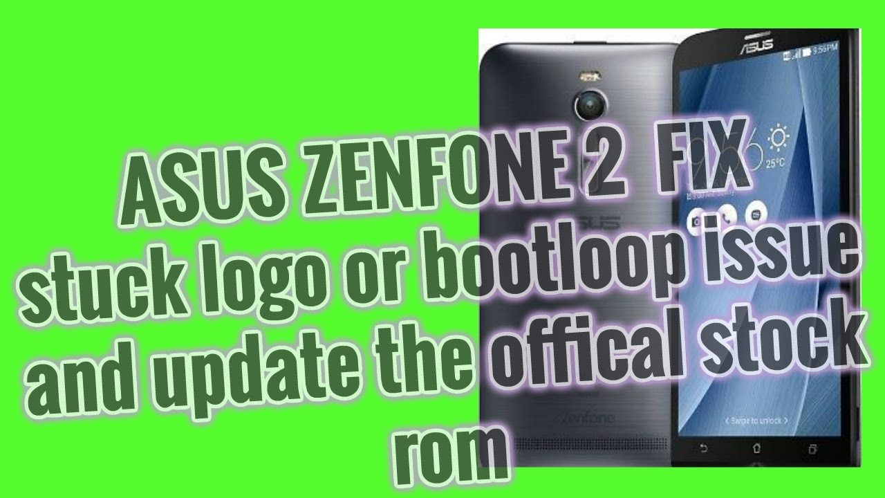 How To Asus Zenfone 2 Fix Stuck Logo Or Update Official Stock Rom