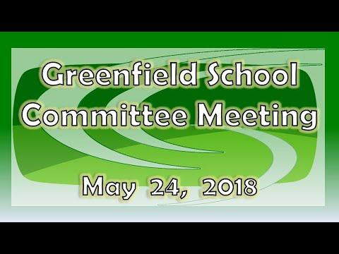 Greenfield School Committee Meeting May 24, 2018