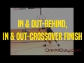 In & Out-Behind, In & Out-Crossover Finish | Dre Baldwin