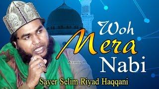 New Meraj Naat 2020 | Woh Mera Nabi | Sayer Mawlana Selim Riyad Haqqani New Naat