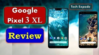 Google Pixel 3 XL Review With Specs - Features and Concept