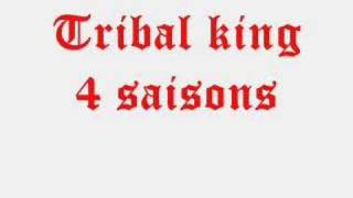 Download Tribal king 4 saisons MP3 song and Music Video