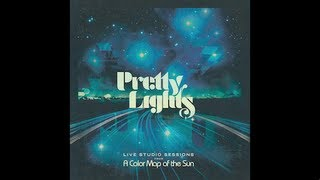 Pretty Lights - Reel 6 Break 4 - Live Studio Sessions From A Color Map of the Sun