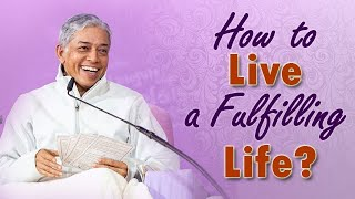 How to Live a Fulfilling Life?