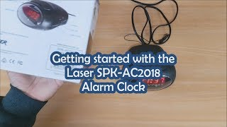 Getting started with the Laser SPK-AC2018 Alarm Clock