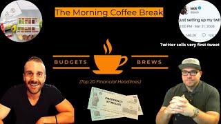 3-14-21 | Morning Coffee Break | Stimulus Checks | Twitter Sells its first Tweet | NTFs | & More!