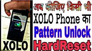 How To Unlock Pattern  Xolo/ all Mobile Unlock/ Google Pattern Lock/ Xolo all Mobile/ Hard Reset