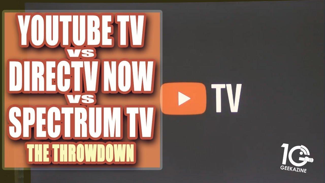 Youtube Tv Vs Directv Now Vs Spectrum Cable Tv Throwdown Youtube