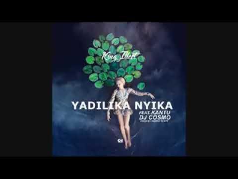 Download KING ILLEST FT KANTU & DJ COSMO-yadilika nyika