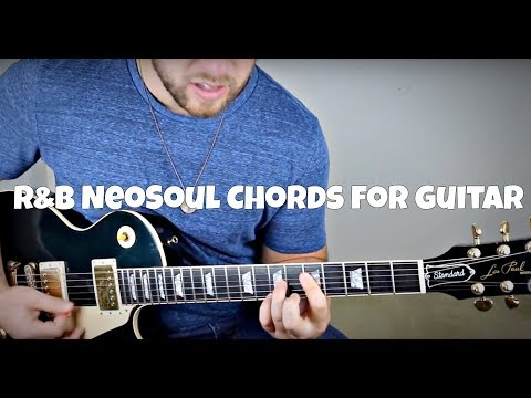 5 Essential R&B Neosoul Chords for Guitar!