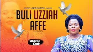 Buli Uzziah Affe - Judith Babirye (Ugandan Gospel Music)