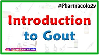 1. Introduction to Gout - Neet PG , Fmge Pharmacology