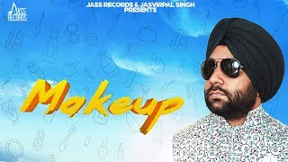 Makeup | ( Full Song) | Jelly Saggu | New Punjabi Songs 2019 | Latest Punjabi Songs 2019