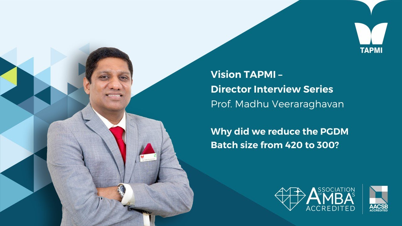 TAPMI - Director Interview Series - PGDM Focus - Prof. Madhu Veeraraghavan