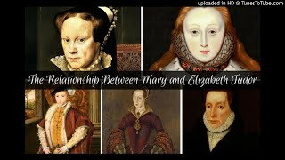 Tudors Dynasty Podcast: The Relationship Between Mary and Elizabeth
