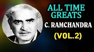 Superhit Songs of C. Ramchandra - Evergreen Old Bollywood Songs - Jukebox - Vol 2