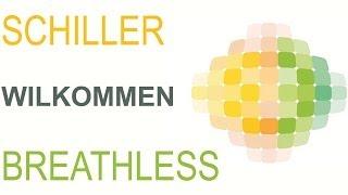 Schiller - Wilkommen
