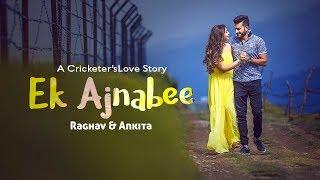 Indian Cricketer's TRUE LOVE STORY   Ek Ajnabee   Best Pre Wedding Proposal Video 2017   Short Film