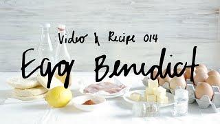 Video & Recipe 014 - Egg Benedict