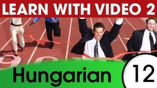 Learn Hungarian Vocabulary with Pictures and Video - Learning Through Opposites 2