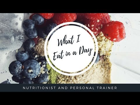 Full Day Of Eating | Holistic Nutritionist & Personal Trainer