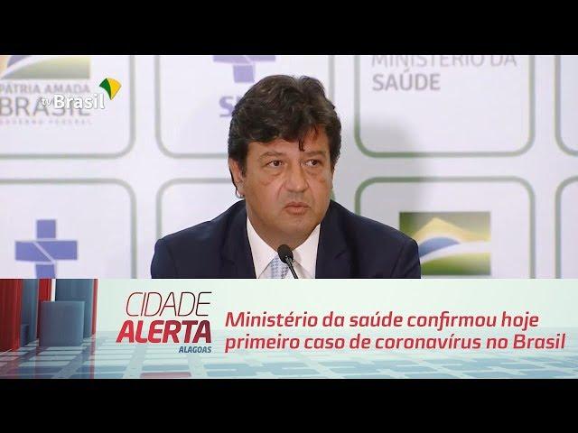 Ministério da saúde confirmou hoje primeiro caso de coronavírus no Brasil