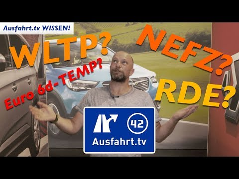 NEFZ Vs. WLTP? Was Bedeutet Euro 6d-TEMP? Und Was Ist RDE? Ausfahrt.tv Wissen