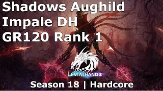 [Diablo 3] Hardcore Demon Hunter | Shadow Aughild Impale | GR 120 Season 18 Rank 1