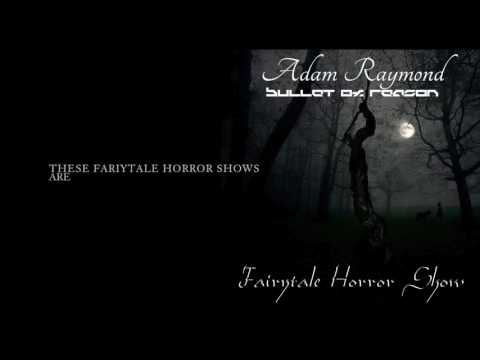 Adam Raymond ft. Bullet of Reason - Fairytale Horror Show (Lyric Video)