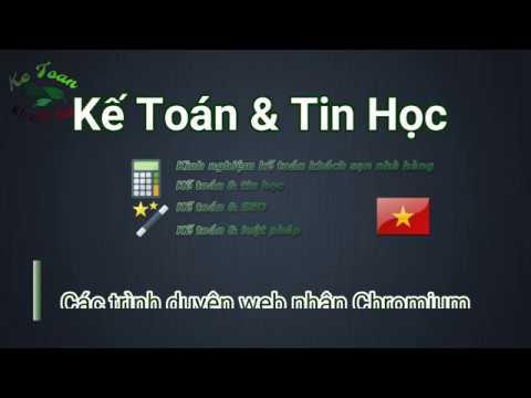 003 Cac Trinh Duyet Web Nhan Chromium | Ke Toan Khach San 😮
