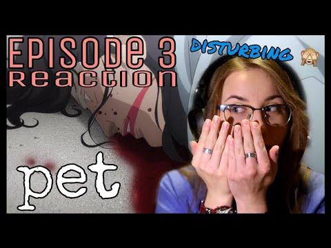 Pet - Episode 3 Reaction