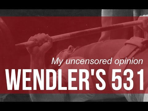 Wendler's 531: My uncensored opinion