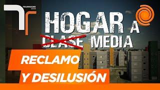 Hogar Clase Media: promesas incumplidas