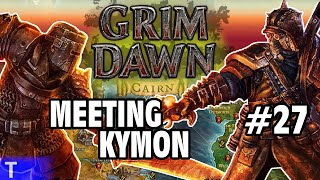 Grim Dawn Gameplay #27 [Tony] : MEETING KYMON | 2 Player Co-op