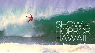 Show de Horror // Hawaii // Surforama