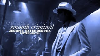 SMOOTH CRIMINAL OPUS - (Zecon's Extended Mix) INSTRUMENTAL   Michael Jackson