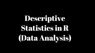 Descriptive Statistics in R || Exploratory Data Analytics in R ||  Data Science