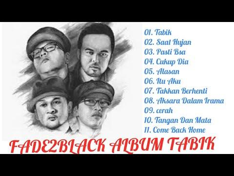 FADE2BLACK - TABIK | ALBUM TERBARU 2017