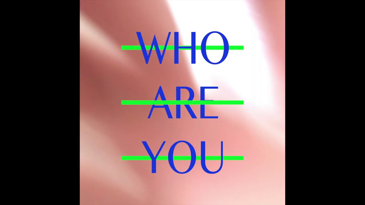 <WHO are you> 디지털 싱글 / 03 Mar, 2020