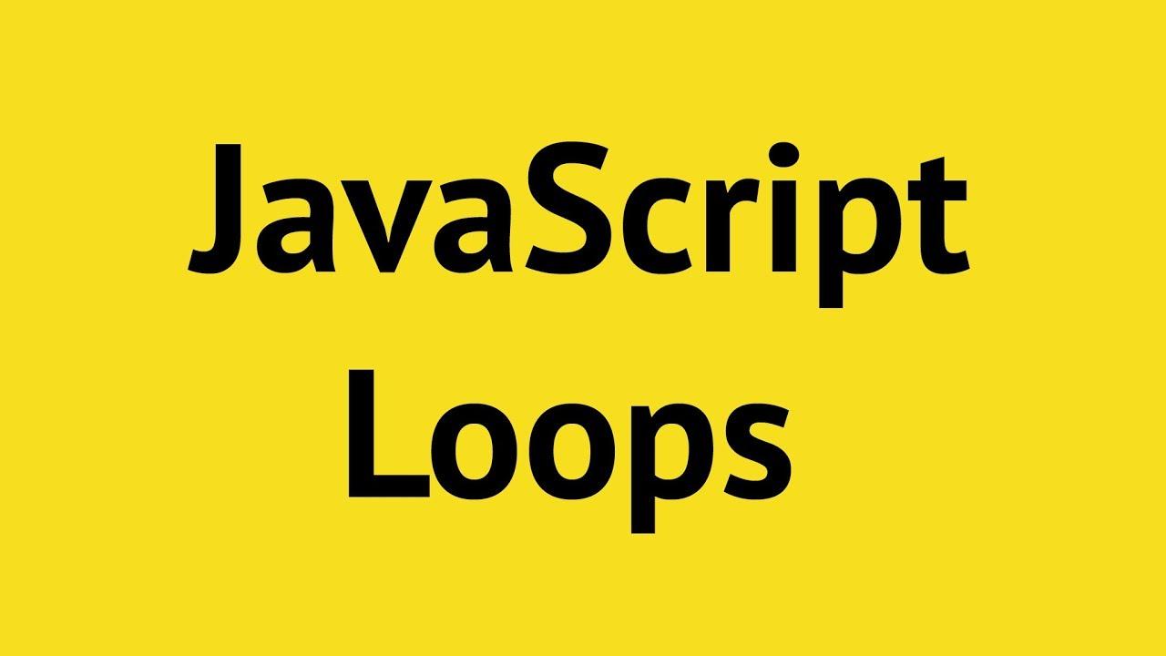 JavaScript Loops Tutorial