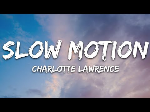 Charlotte Lawrence - Slow Motion