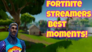 Fortnite STREAMERS BEST AND FUNNY MOMENTS!!!