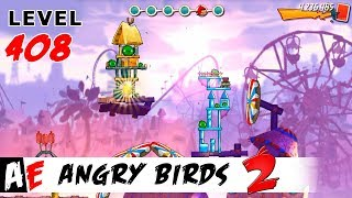 Angry Birds 2 LEVEL 408 / Злые птицы 2 УРОВЕНЬ 408