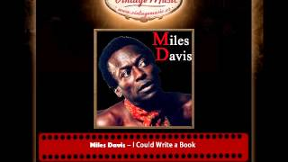Miles Davis – I Could Write a Book